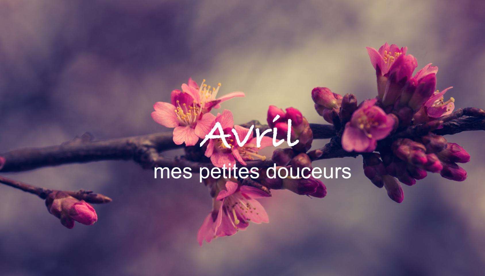 Douceurs d'avril