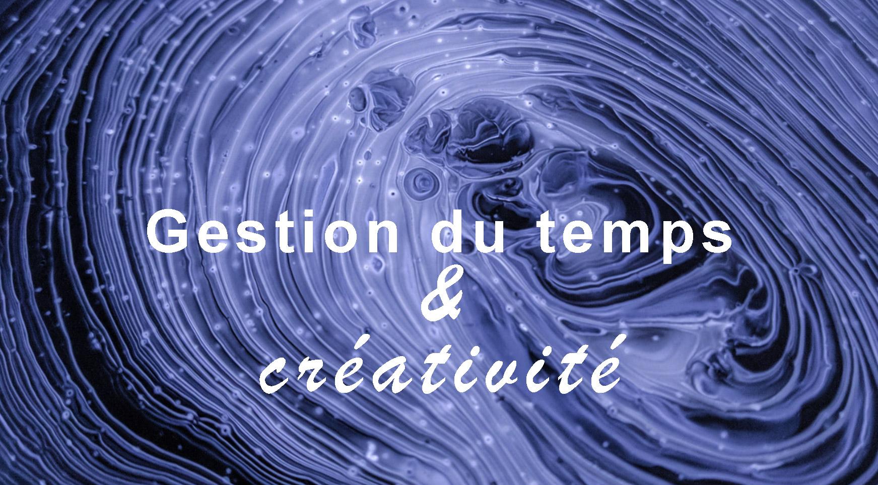 Gestion du temps et créativité